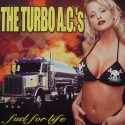 2nd HAND / OCCAS : TURBO A.C.'S (the) : CD Fuel For Life