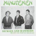 MINUTEMEN : CD Sickles And Hammers - The Lost 1981 Mabuhay Broadcast