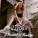 IZZY BIZU : LPx2 A Moment of Madness
