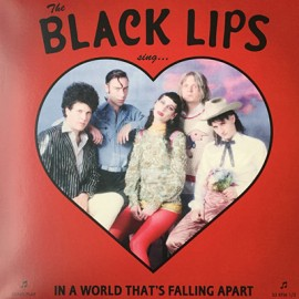 BLACK LIPS : LP In A World That's Falling Apart