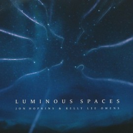 "OWENS kelly Lee  / JON HOPKINS : 12""EP Luminous Spaces"