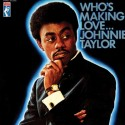 TAYLOR Johnnie : LP Who's Making Love
