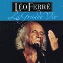 FERRE Léo : CDx3 La Grande Vie