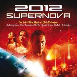 RIDENHOUR Chris : CD 2012 Supernova (The Sci-Fi Film Music Of Chris Ridenhour)