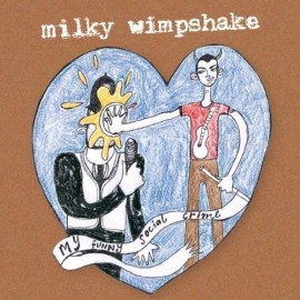 MILKY WIMPSHAKE : My Funny Social Crime