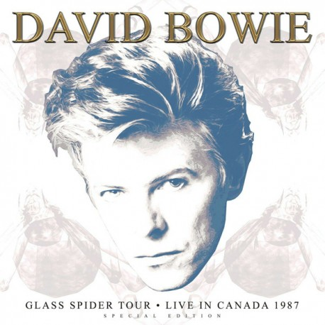 BOWIE David : LPx3 Glass Spider Tour · Live In Canada 1987 Special Edition