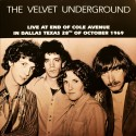 VELVET UNDERGROUND (the) : LP Live At End Of Cole Avenue In Dallas Texas 28th Of October 1969