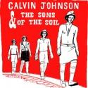 JOHNSON Calvin : LP Calvin Johnson & The Sons Of The Soil