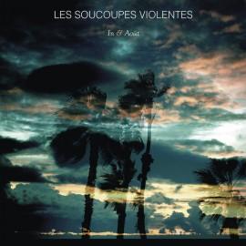 SOUCOUPES VIOLENTES (les) : LP  In & Août