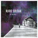 MARK SULTAN : LP Let Me Out