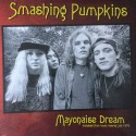 SMASHING PUMPKINS : LPSMASHING PUMPKINS : LP Mayonaise Dream - Broadcast From Tower Records, July 1993