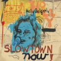 HOLLY GOLIGHTLY : LP Slowtown Now!