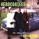 THEE HEADCOATS : LP Here Comes Cessation