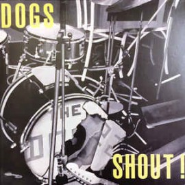 DOGS (the) : LP Shout !