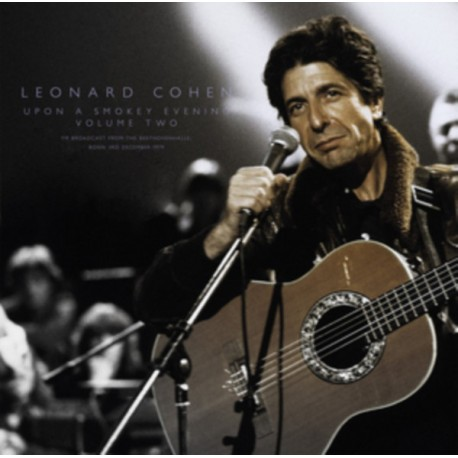 COHEN Leonard : LPx2 Upon A Smokey Evening Volume Two (FM Broadcast From The Beethovenhalle, Bonn 3rd December 1979)