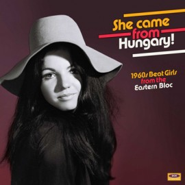 VARIOUS : LP She Came From Hungary! 1960s Beat Girls From The Eastern Bloc