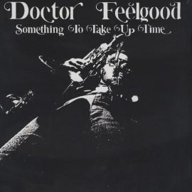 DR FEELGOOD : LP Something To Take Up Time