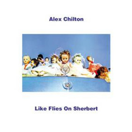 CHILTON Alex : LP Like Flies On Sherbert