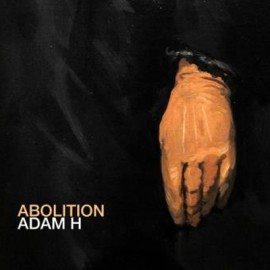 ADAM H : CD Abolition