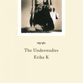 UNDERSTUDIES (the) : Erika K