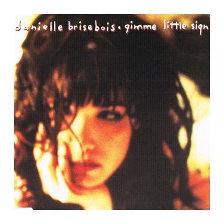 BRISEBOIS Danielle : CDEP Gimme Little Sign