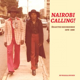VARIOUS : LP Nairobi Calling! Selected Recordings 1976-1996
