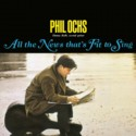 PHIL OCHS : LP All The News That's Fit To Sing