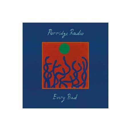 PORRIDGE RADIO : LP Every Bad (blue)
