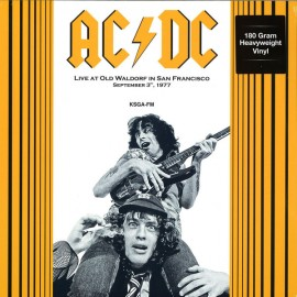 AC/DC : LP Live At Old Waldorf In San Francisco September 3, 1977. KSGA-FM