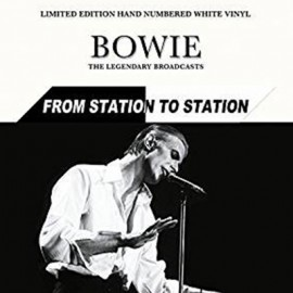 BOWIE David : LP From Station To Station (The Legendary Broadcasts)