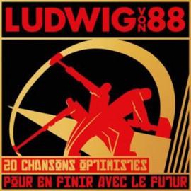 LUDWIG VON 88 : LPx2 20 Chansons Optimistes Pour En Finir Avec Le Futur