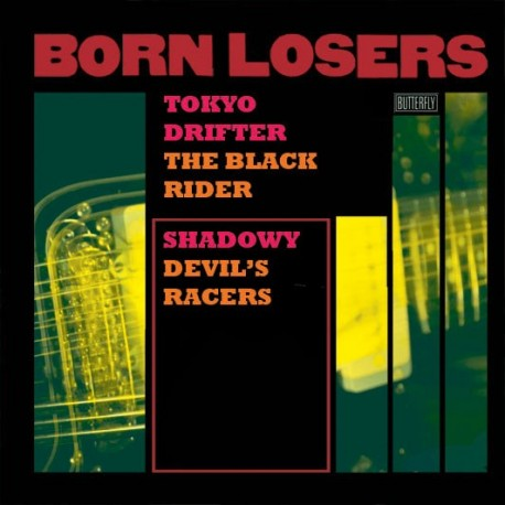 BORN LOSERS : Tokyo Drifter