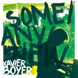 BOYER Xavier : LP+CD Some​/​Any​/​New