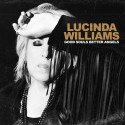 WILLIAMS Lucinda : LPx2 Good Souls Better Angels