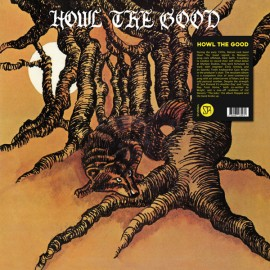 HOWL THE GOOD : LP Howl The Good