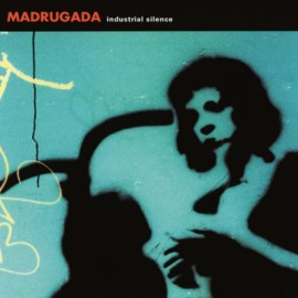 MADRUGADA : LPx2 Industrial Silence