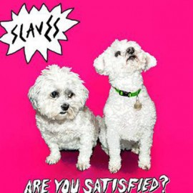 SLAVES : LP Are You Satisfied ?