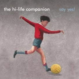 HI-LIFE COMPANION (the) : Say Yes!