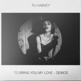 PJ HARVEY : LP To Bring You My Love (demos)