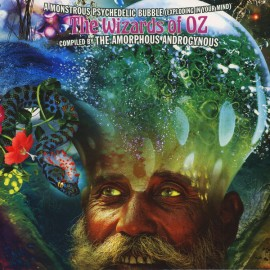 AMORPHOUS ANDROGYNOUS (the) : LPx2 A Monstrous Psychedelic Bubble (Exploding In Your Mind) The Wizards Of Oz