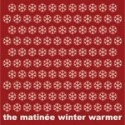 VARIOUS : THE MATINEE WINTER WARMER