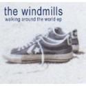 WINDMILLS (the) : Walking Around The World CDEP