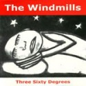 WINDMILLS (the) : Three Sixty Degrees 7""