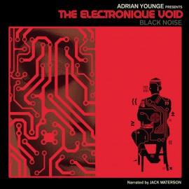 YOUNGE Adrian : LP The Electronique Void (Black Noise)