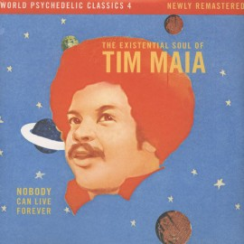 MAIA Tim : LPx2 Nobody Can Live Forever (The Existential Soul Of Tim Maia)