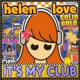 HELEN LOVE : It's My Club