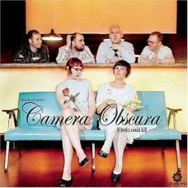 CAMERA OBSCURA : If Looks Could Kill