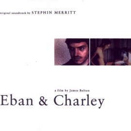 MERRITT Stephin : Eban And Charley