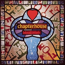 CHAPTERHOUSE : LPx2 Blood Music