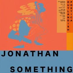 JONATHAN SOMETHING : CD Outlandish Poetica
